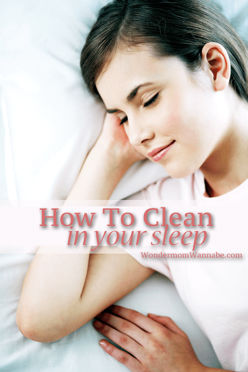 Yes! Finally a way to get something done while I'm asleep. These tips for cleaning in your sleep let time do most of the work for you.