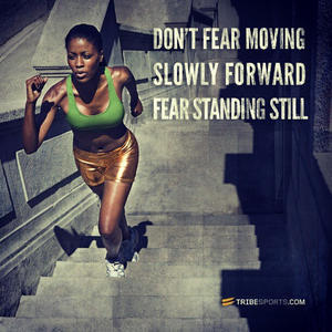 Don't fear moving slowly forward...fear standing still. #tribesports #running #run #cycling #triathlon #fitness #fit #exercise #workout #quote #inspiration #motivation #active #fitnessaddict #fitspiration #webstagram #instadaily #igdaily #improvement