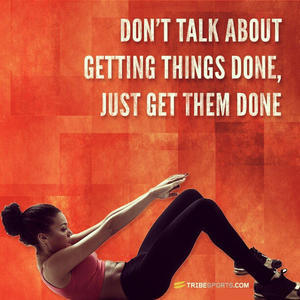 Don't talk about getting them done, just get them done. #tribesports #jointhetribe #fitness #workout #exercise #quote #motivation #inspiration #instadaily #bestoftheday #justdoit #improvement #dailyexercise #dedication #girl #fitgirl