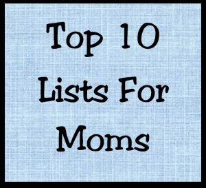 10 Top Ten Lists for Moms
