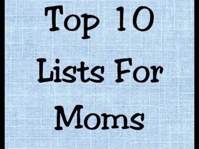 Top 10 lists for moms