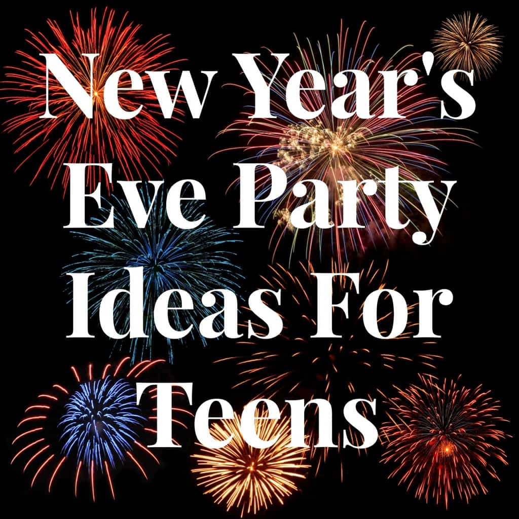 fireworks in the background with title text reading New Year's Eve Party Ideas for Teens