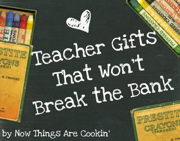 Teacher Gifts That Won't Break the Bank