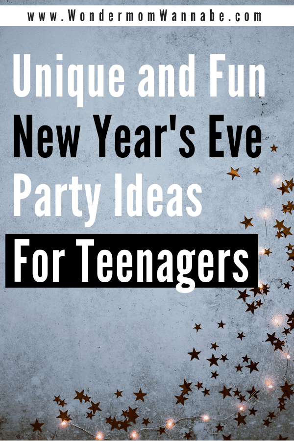 stars in the background with title text reading Unique and Fun New Year's Eve Party Ideas for Teenagers