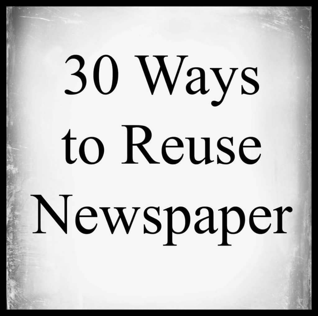 title text reading 30 Ways to Reuse Newspaper on a gray background