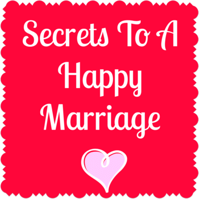 Sign that says secrets to a happy marriage