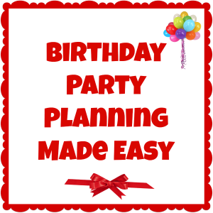 graphics of balloons and a ribbon on a white background with a red border with title text reading Birthday Party Planning Made Easy