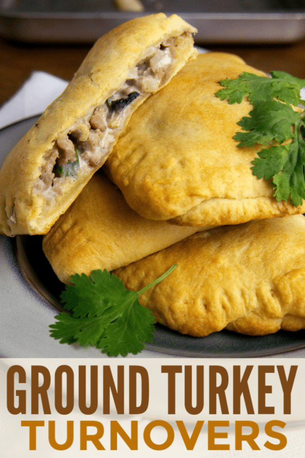 turkey turnovers stacked on a plate with title text reading Ground Turkey Turnovers