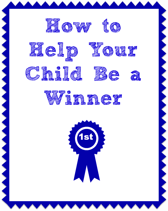 a graphic of a first place blue ribbon with title text reading How To Help Your Child Be A Winner