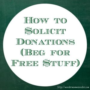 How to Solicit Donations (Beg for Free Stuff)