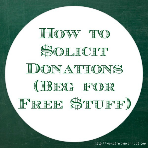 how to solicit donations  beg for free stuff