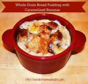 Roman Meal Whole Grain Bread Pudding with Caramelized Bananas