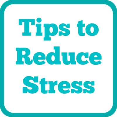 """""""Tips to reduce stress"""""""