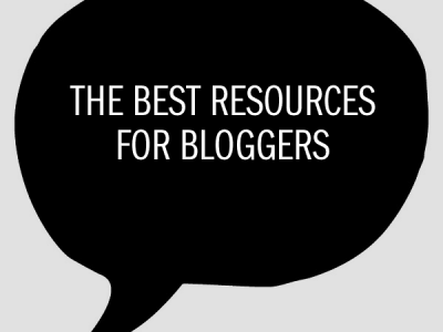 """""""The best resources for bloggers"""""""