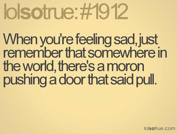 Quotes to cheer you up on a bad day for Door quotes funny