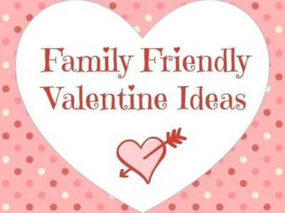 """Family friendly Valentine ideas"""