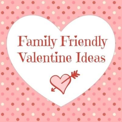 """Family friendly Valentine ideas"""