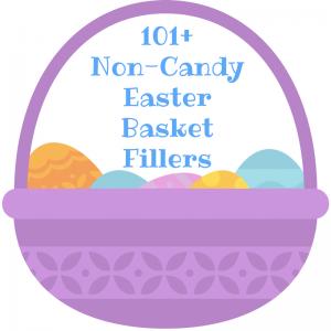 101+ Easter Basket Filler Ideas (Free Printable Lists!)