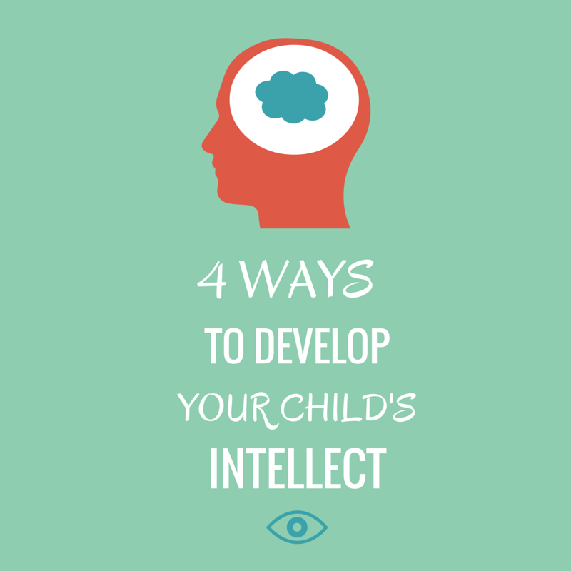 4 Ways to Develop Your Child's Intellect