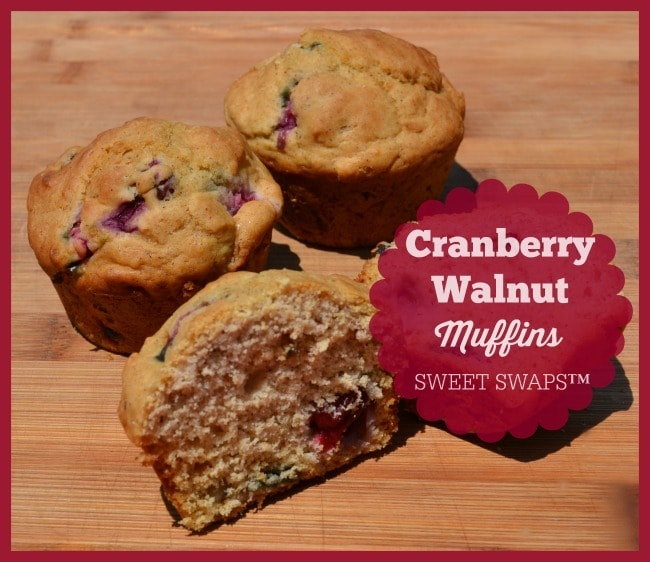 Cranberry Walnut Muffins SWEET SWAPS