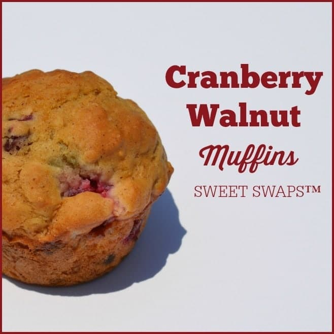 Cranberry Walnut SWEET SWAPS Muffins