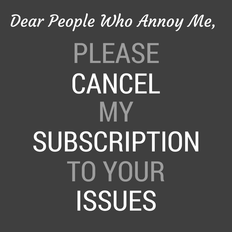 Quotes About People Who Annoy You