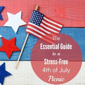 The Essential Guide to a Stress-Free 4th of July Picnic