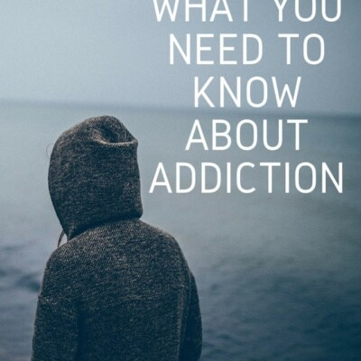What you need to know about addiction