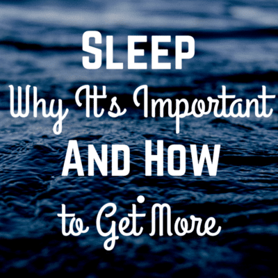 """""""Sleep why it's important and how to get more"""""""