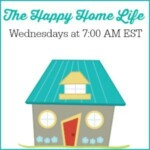 The Happy Home Life Link Party #15