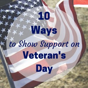 10 Ways to Show Your Support for Veterans on Veteran's Day