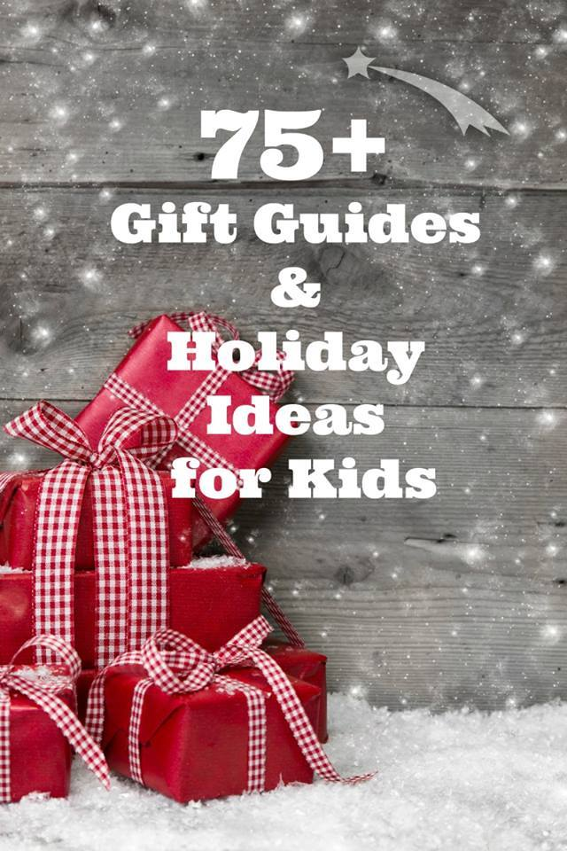 a stack of presents on a wood background with title text reading 75+ Gift Guides and Holiday Ideas for Kids