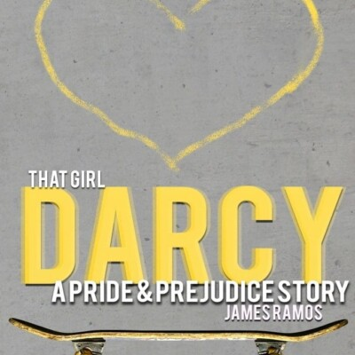That girl Darcy A pride & prejudice story by James Ramos book cover