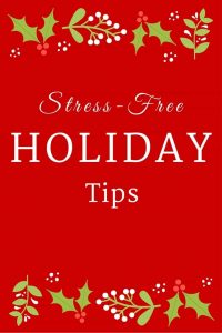 Stress Free Holiday Tips