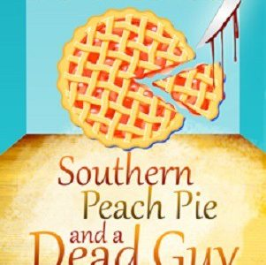 Southern Peach pie and a dead guy by A. Gardner book cover