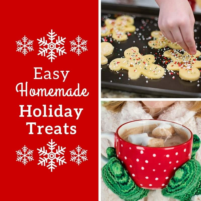 pictures of someone making sugar cookies and someone holding a mug of hot chocolate with title text reading Easy Homemade Holiday Treats