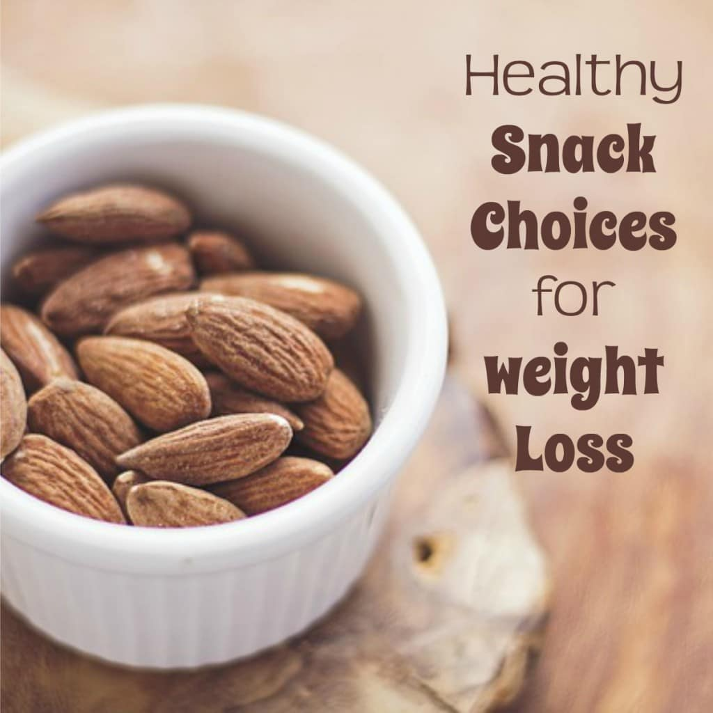 almonds in a white dish on a brown table with title text reading Healthy Snack Choices for Weight Loss