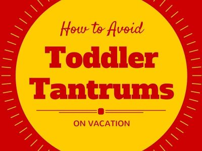 How to avoid toddler tantrums on vacation