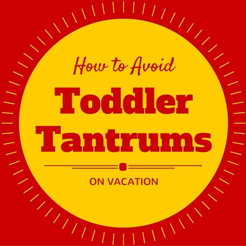 title text reading How to Avoid Toddler Tantrums on Vacation on a yellow sun on a red background