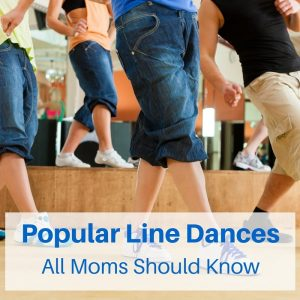 A List of Popular Line Dances Moms Should Know