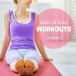 Quick and Easy Workouts at Home