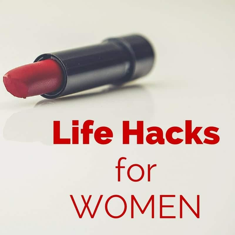 a tube of lipstick with title text reading Life Hacks for Women