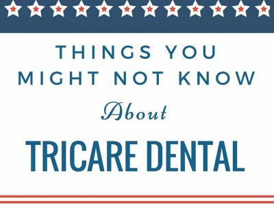 """""""Things you might not know about tricare dental"""""""