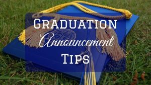 Graduation Announcement Tips