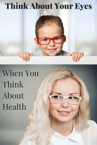 Why You Should Think About Your Eyes When You Think About Health