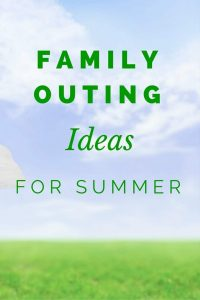 Family Outing Ideas for Summer