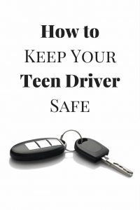 How to Keep Your Teen Driver Safe