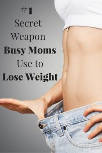 #1 Secret Weapon Busy Moms Use to Lose Weight