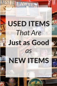 Used Items That Are Just As Good As New Items