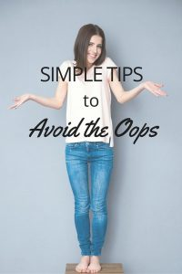 Simple Tips to Avoid the Oops